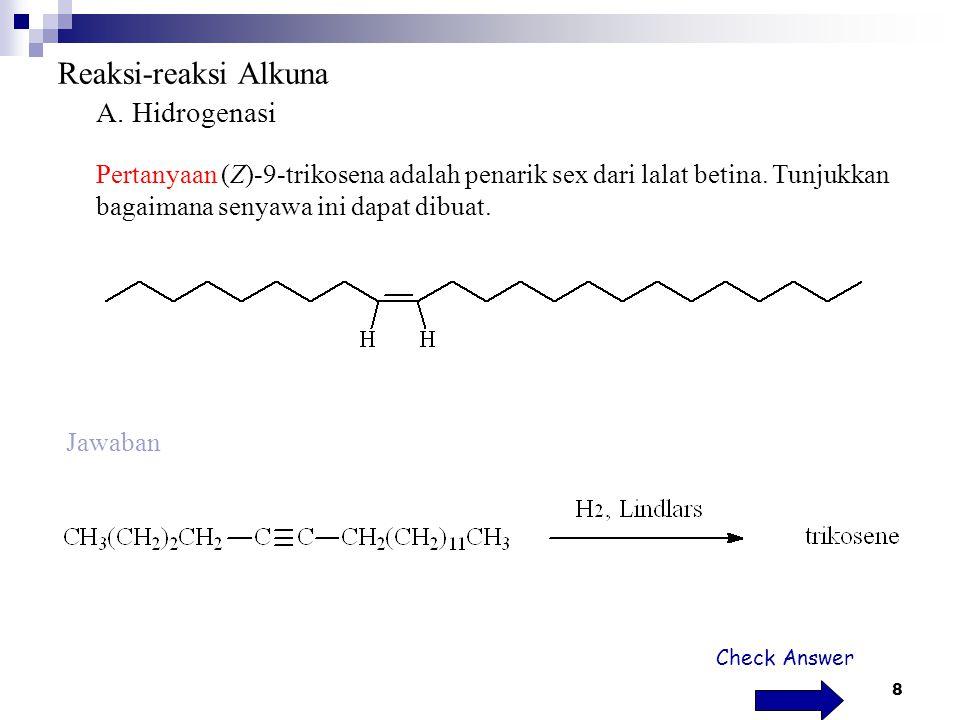 Reaksi-reaksi Alkuna A. Hidrogenasi