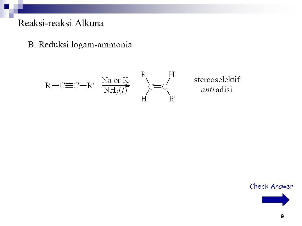 Reaksi-reaksi Alkuna B. Reduksi logam-ammonia stereoselektif