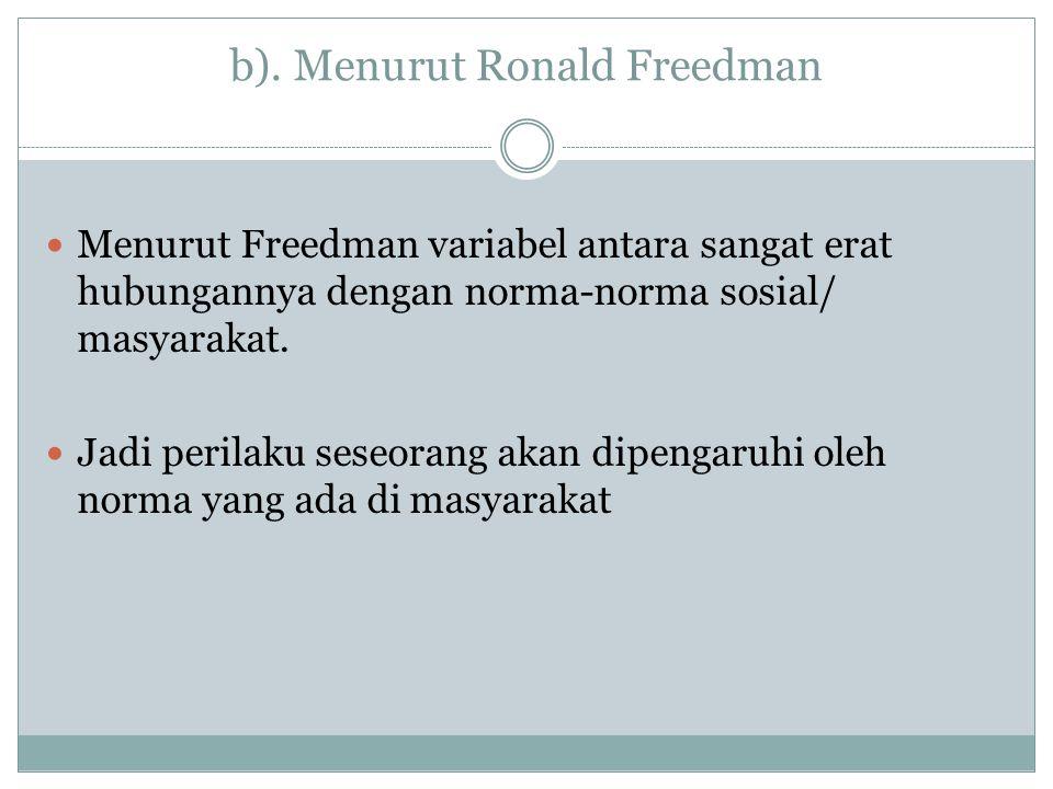 b). Menurut Ronald Freedman