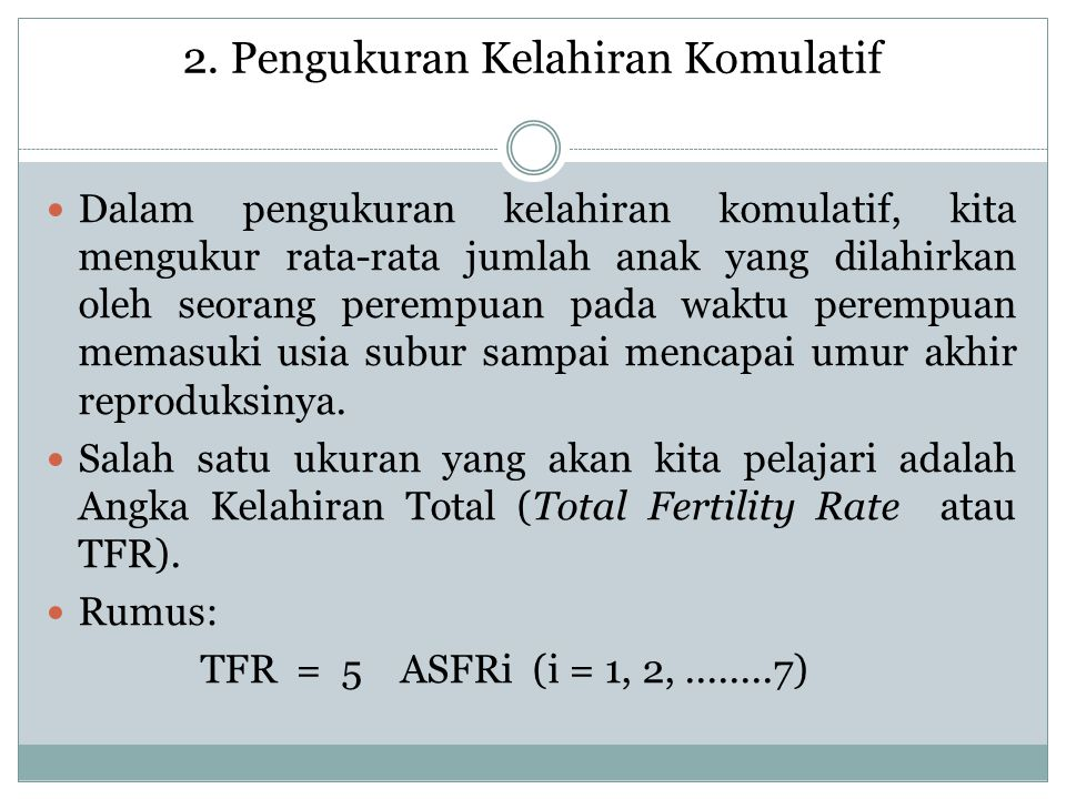 2. Pengukuran Kelahiran Komulatif
