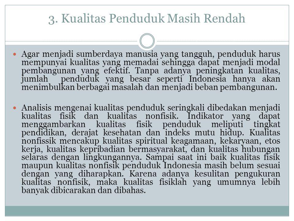 3. Kualitas Penduduk Masih Rendah