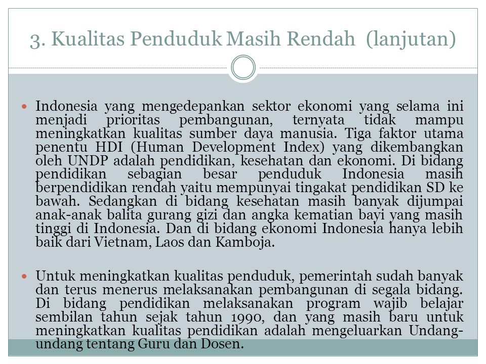 3. Kualitas Penduduk Masih Rendah (lanjutan)