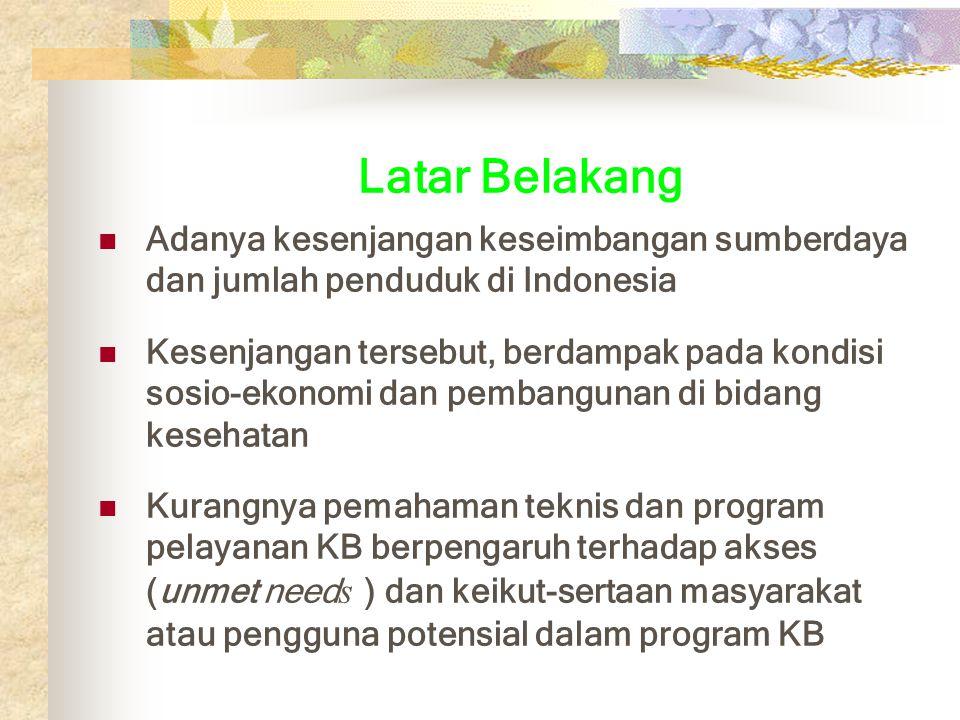 Latar Belakang Adanya kesenjangan keseimbangan sumberdaya dan jumlah penduduk di Indonesia.