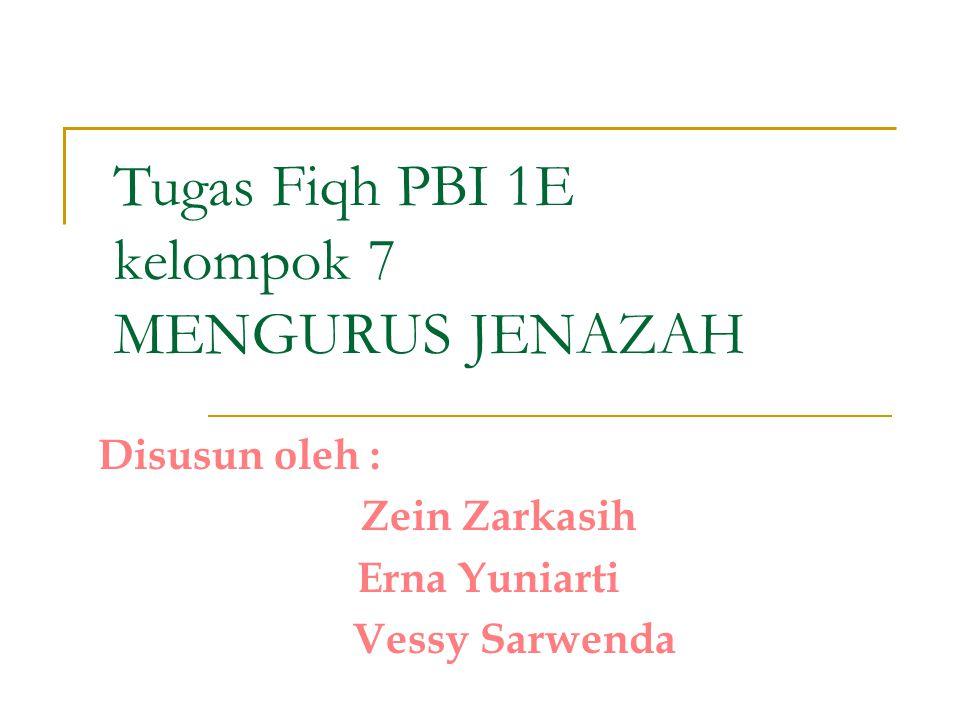 Tugas Fiqh PBI 1E kelompok 7 MENGURUS JENAZAH