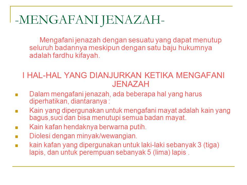 I HAL-HAL YANG DIANJURKAN KETIKA MENGAFANI JENAZAH