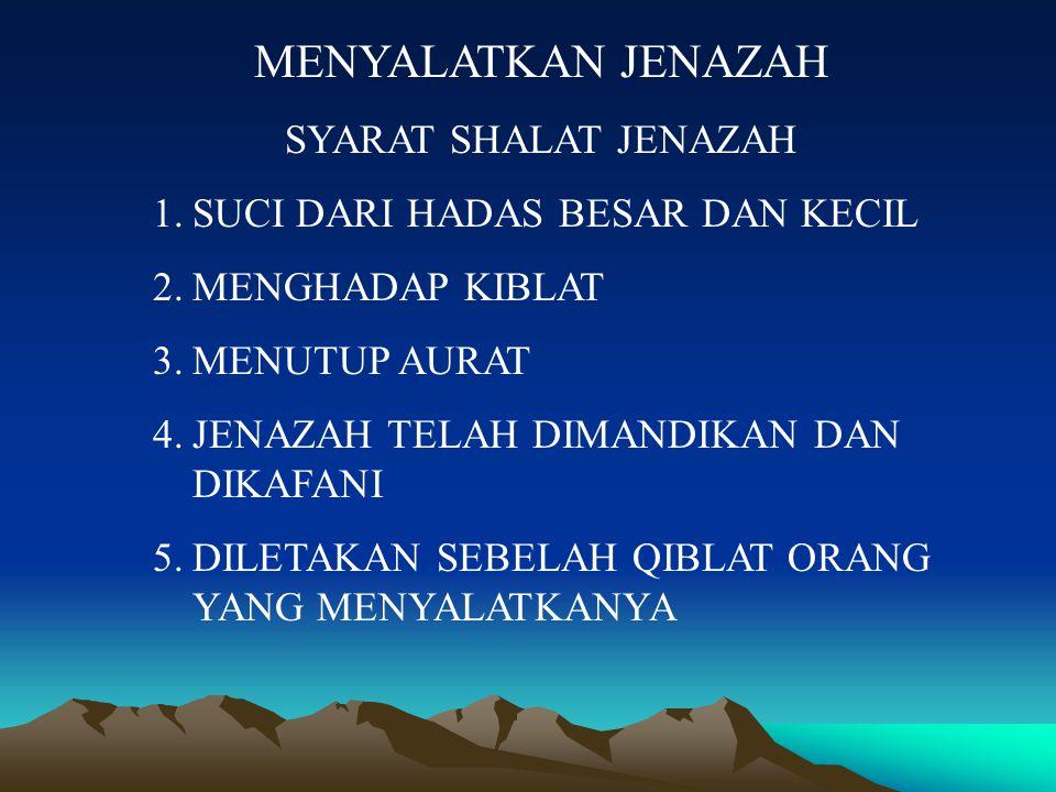 MENYALATKAN JENAZAH SYARAT SHALAT JENAZAH