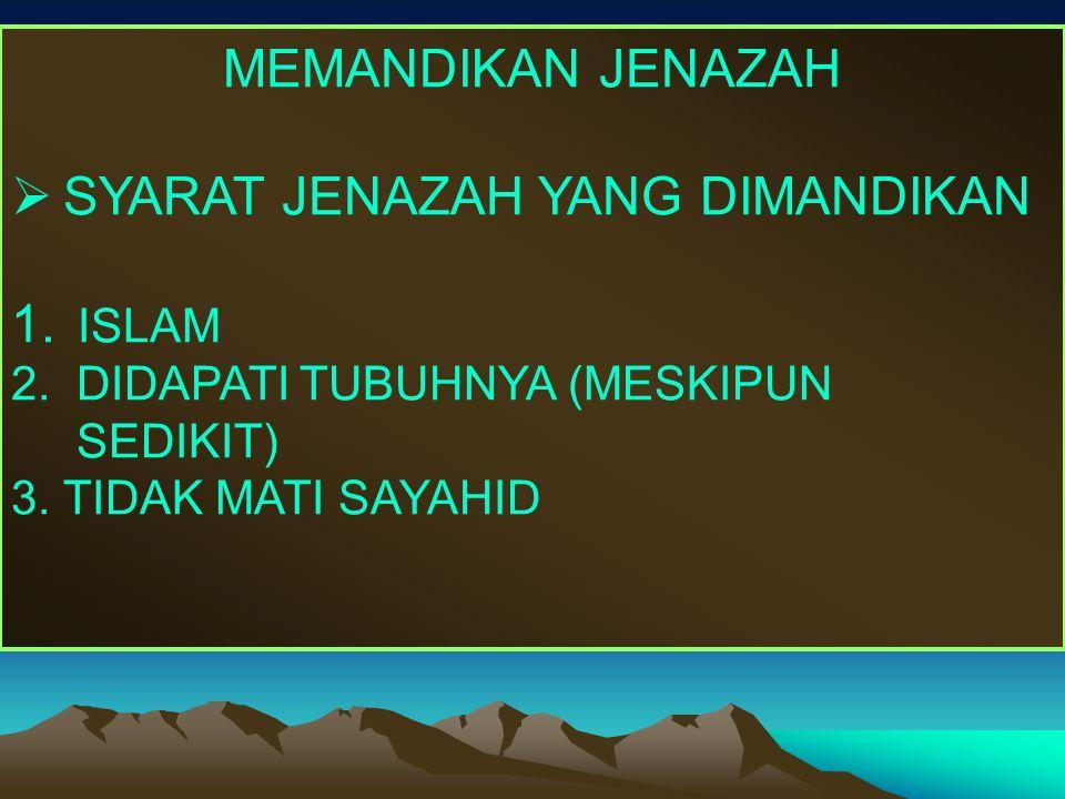 SYARAT JENAZAH YANG DIMANDIKAN ISLAM