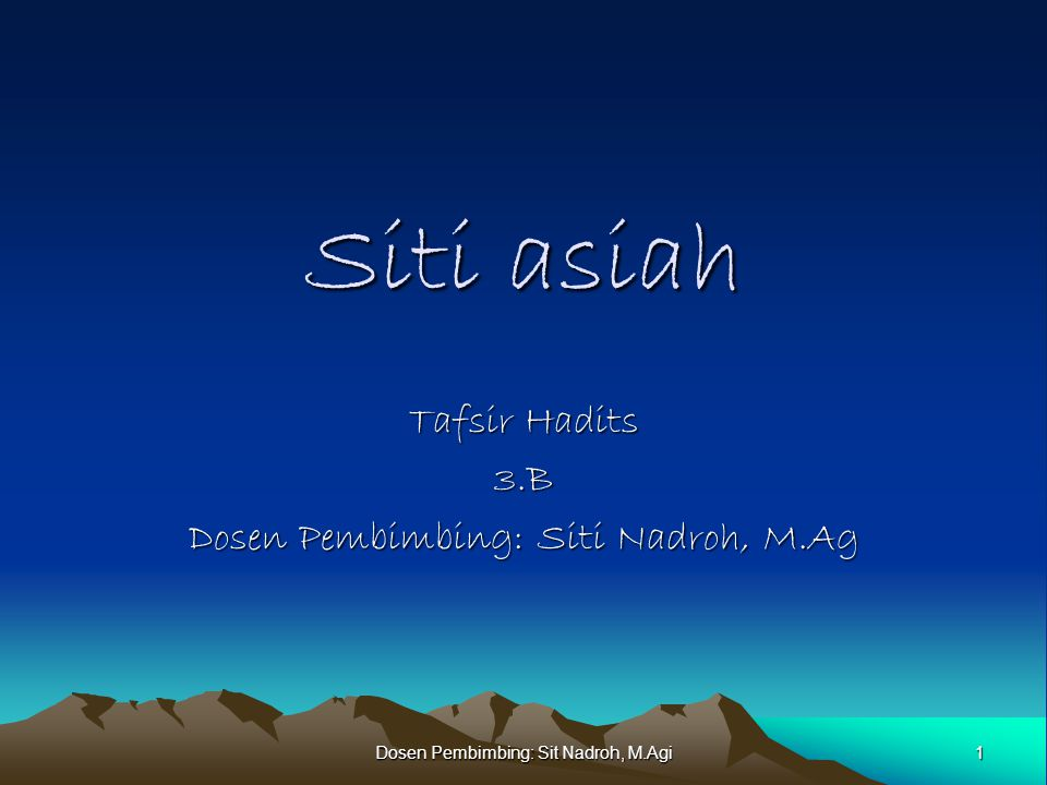 Tafsir Hadits 3.B Dosen Pembimbing: Siti Nadroh, M.Ag