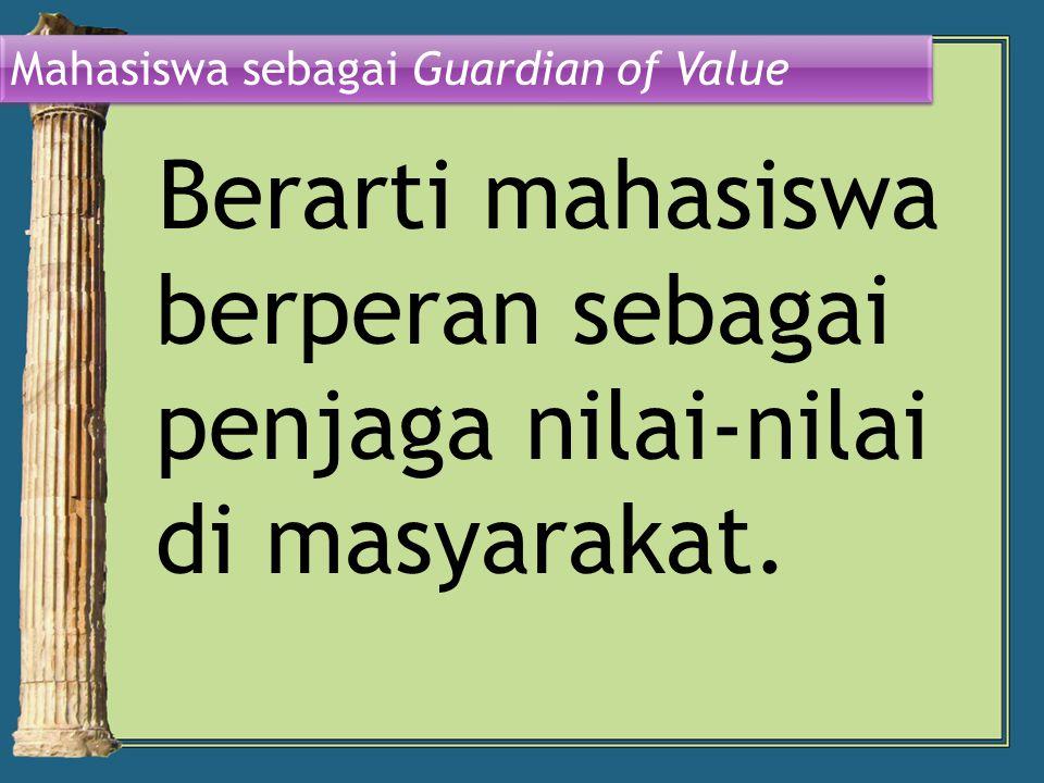 Mahasiswa sebagai Guardian of Value