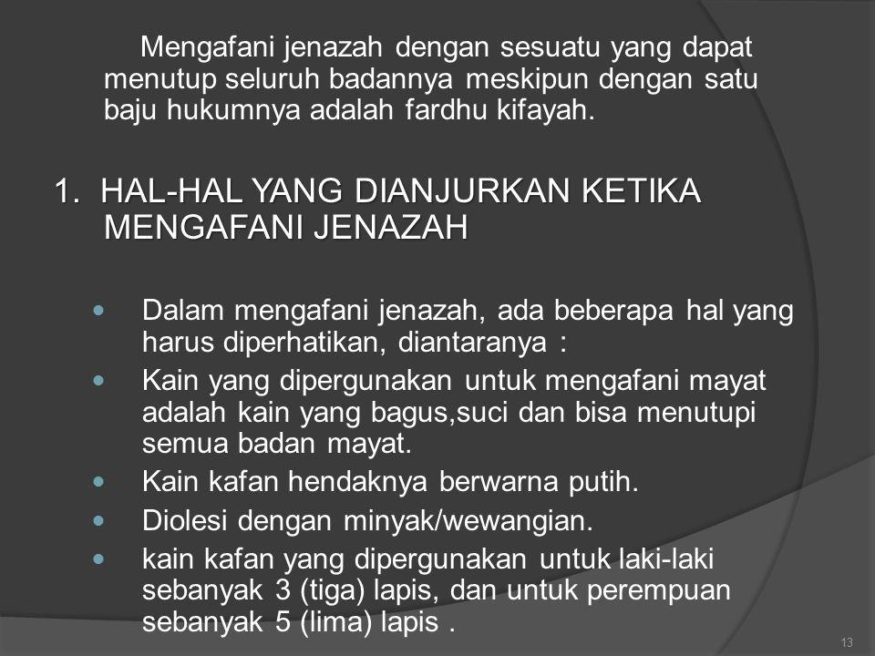 1. HAL-HAL YANG DIANJURKAN KETIKA MENGAFANI JENAZAH