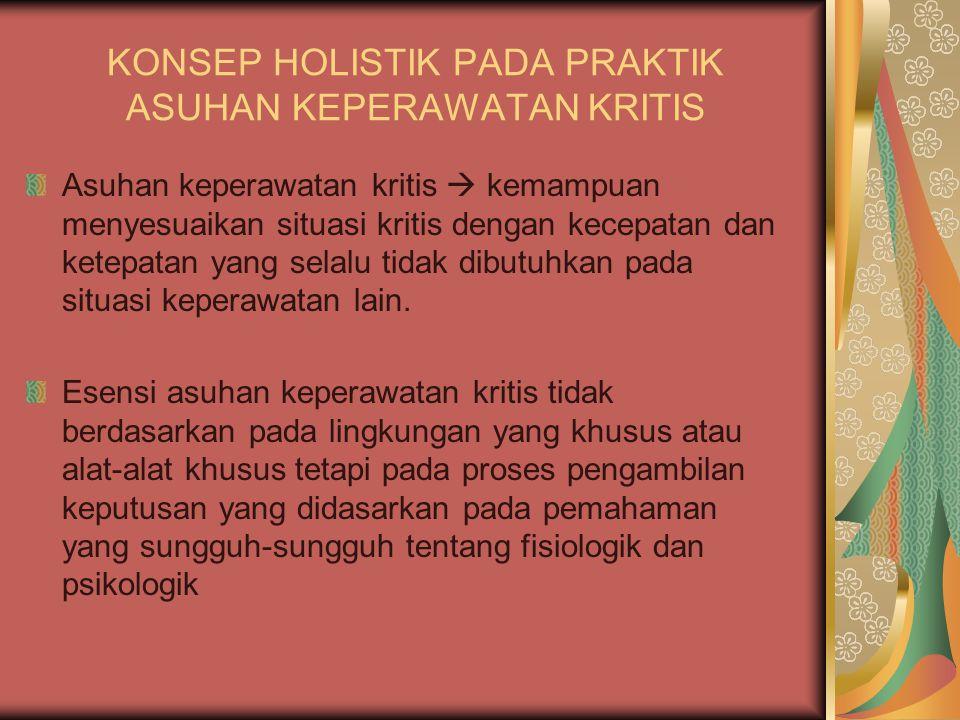 KONSEP HOLISTIK PADA PRAKTIK ASUHAN KEPERAWATAN KRITIS