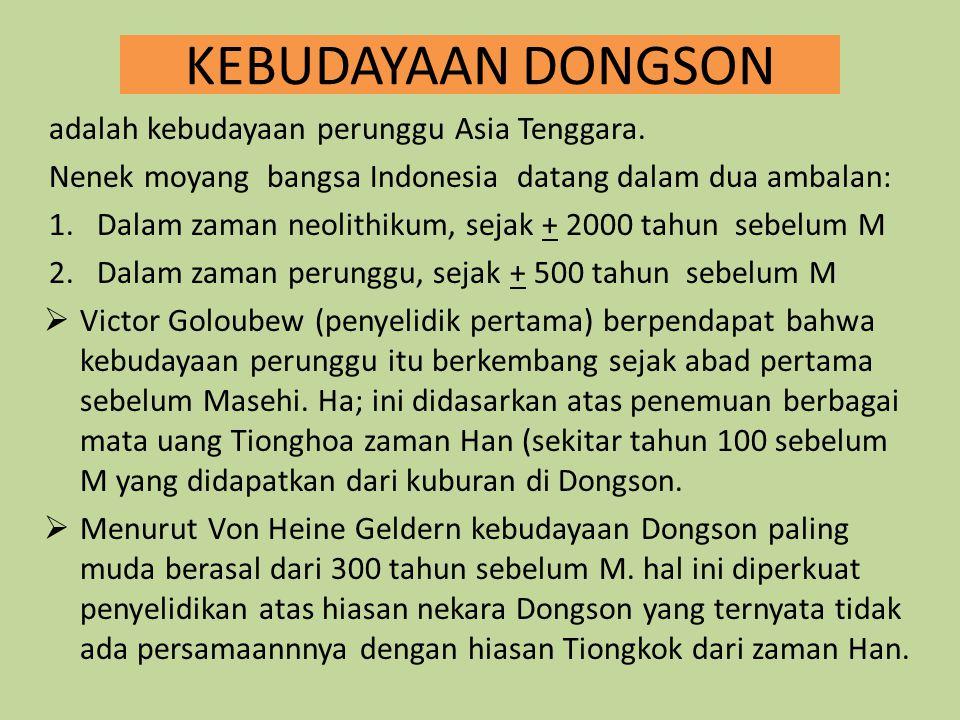 KEBUDAYAAN DONGSON adalah kebudayaan perunggu Asia Tenggara.