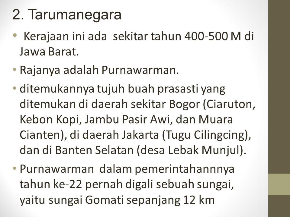 Kerajaan ini ada sekitar tahun 400-500 M di Jawa Barat.