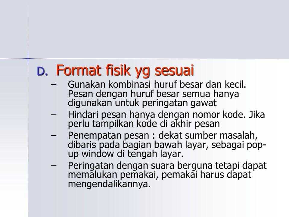 Format fisik yg sesuai Gunakan kombinasi huruf besar dan kecil. Pesan dengan huruf besar semua hanya digunakan untuk peringatan gawat.