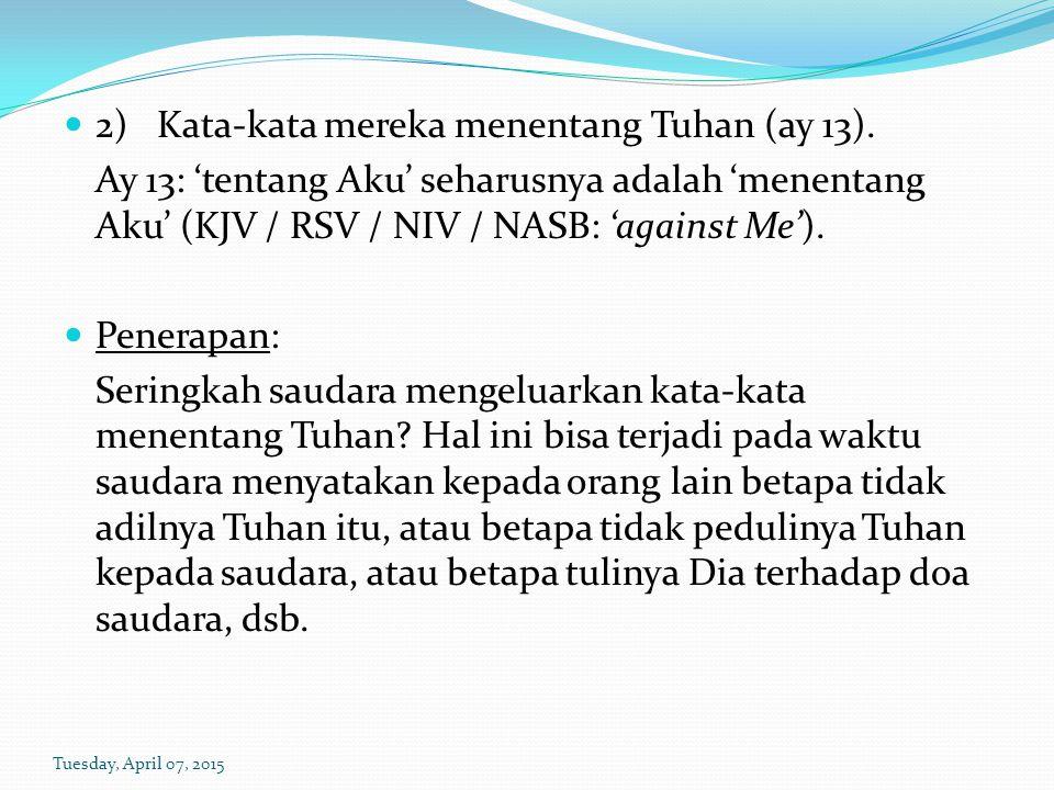 2) Kata-kata mereka menentang Tuhan (ay 13).