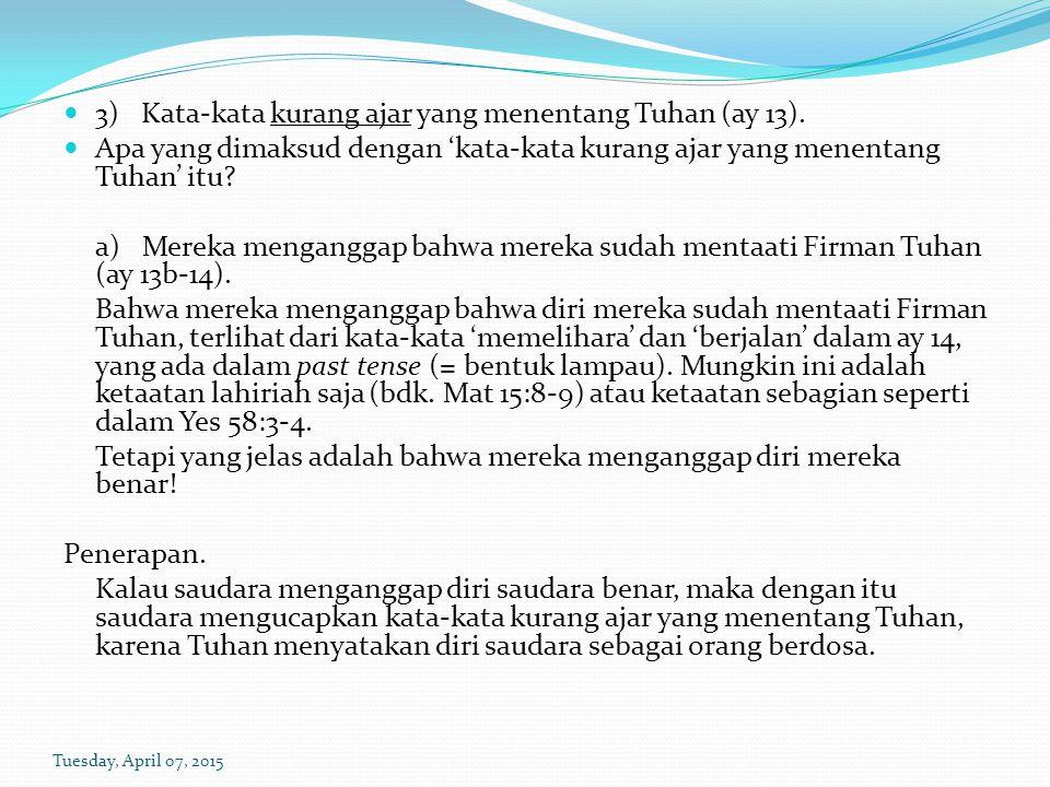 3) Kata-kata kurang ajar yang menentang Tuhan (ay 13).