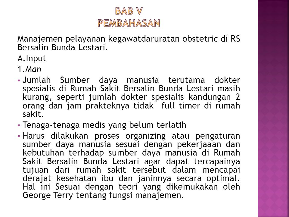 Bab v pembahasan Manajemen pelayanan kegawatdaruratan obstetric di RS Bersalin Bunda Lestari. A.Input.