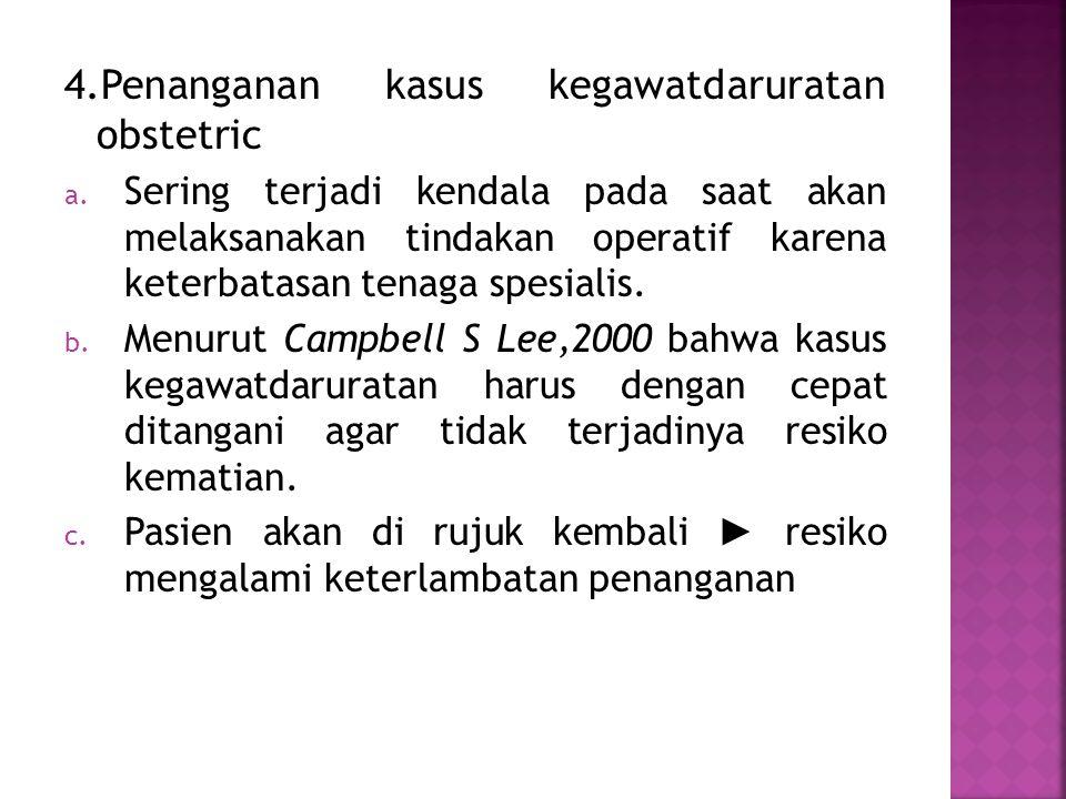 4.Penanganan kasus kegawatdaruratan obstetric