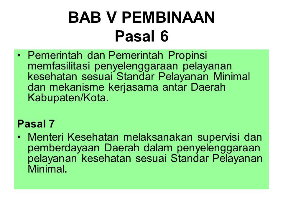 BAB V PEMBINAAN Pasal 6