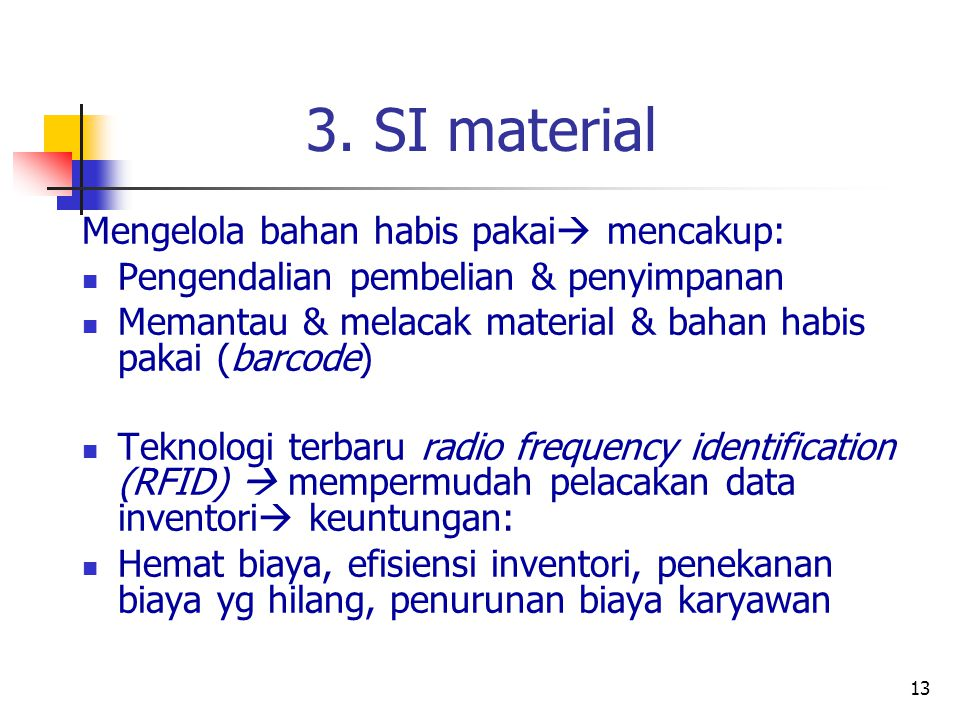 3. SI material Mengelola bahan habis pakai mencakup: