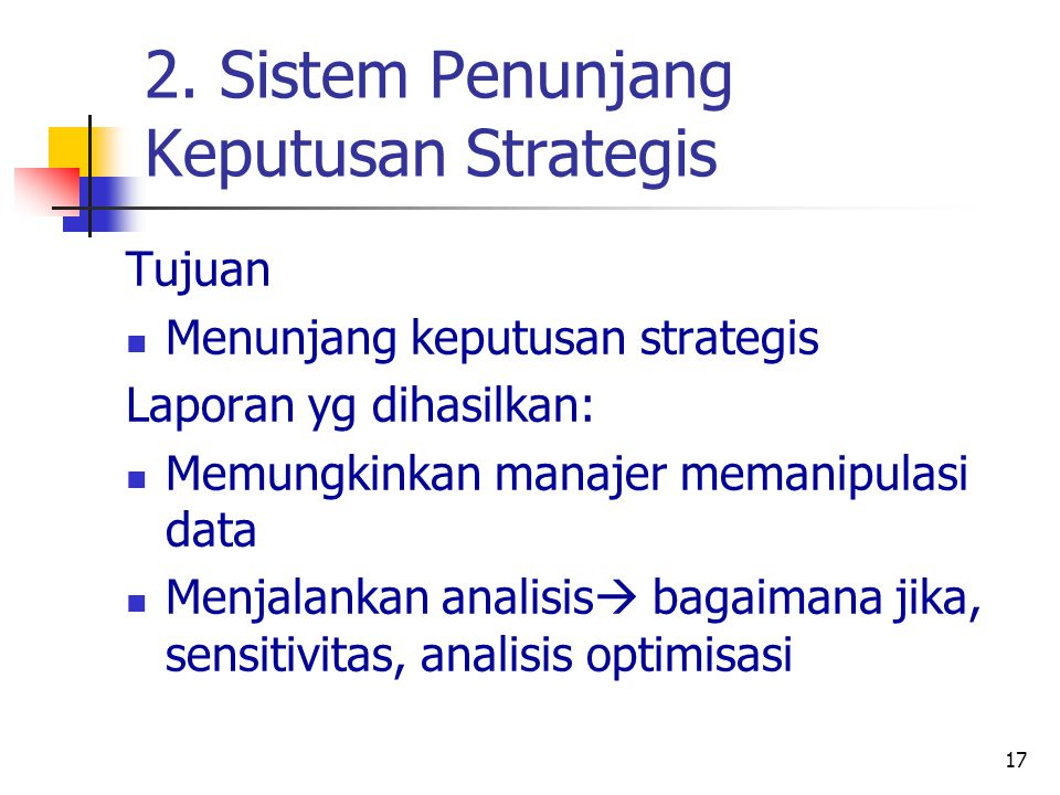 2. Sistem Penunjang Keputusan Strategis