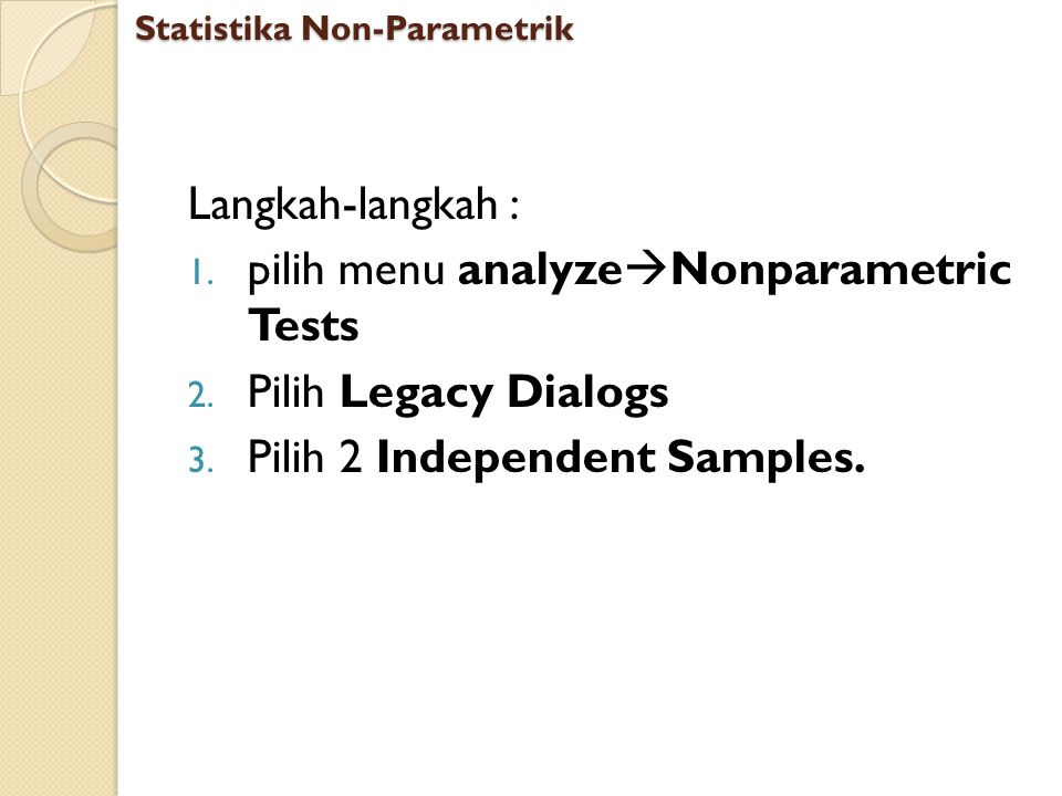 pilih menu analyzeNonparametric Tests Pilih Legacy Dialogs