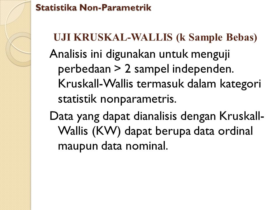 UJI KRUSKAL-WALLIS (k Sample Bebas)