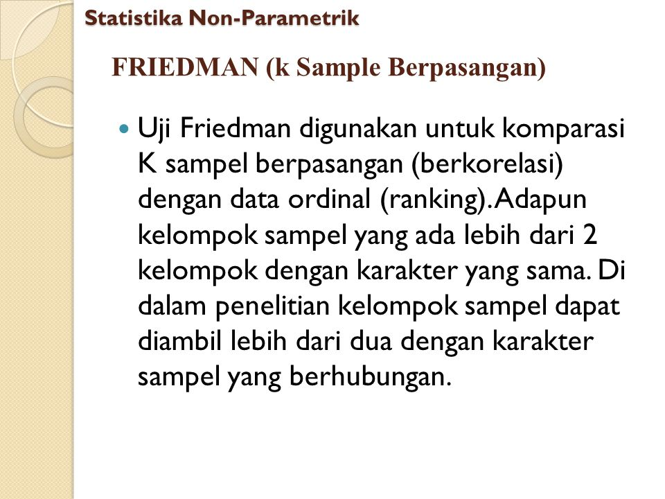 FRIEDMAN (k Sample Berpasangan)