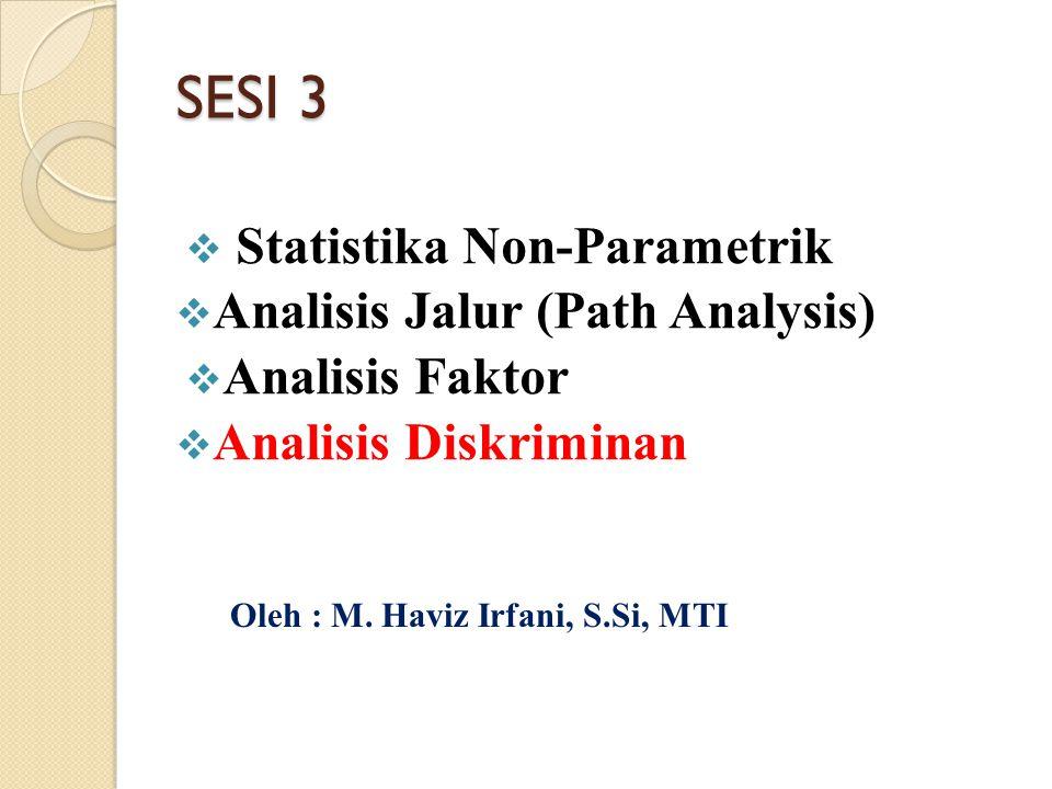 SESI 3 Statistika Non-Parametrik Analisis Jalur (Path Analysis)