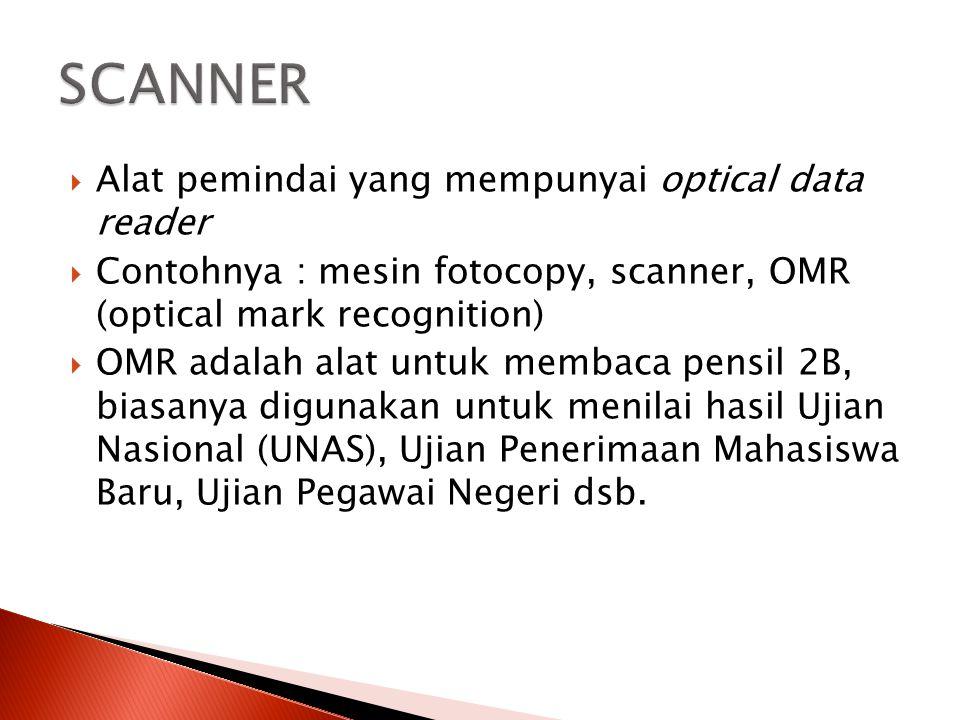 SCANNER Alat pemindai yang mempunyai optical data reader