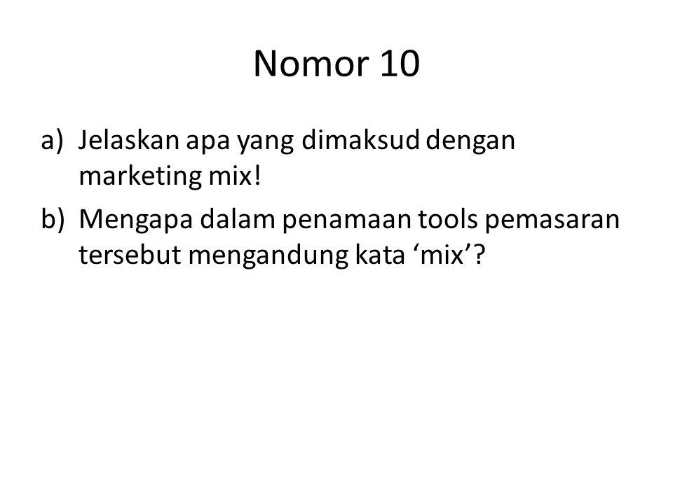 Nomor 10 Jelaskan apa yang dimaksud dengan marketing mix!