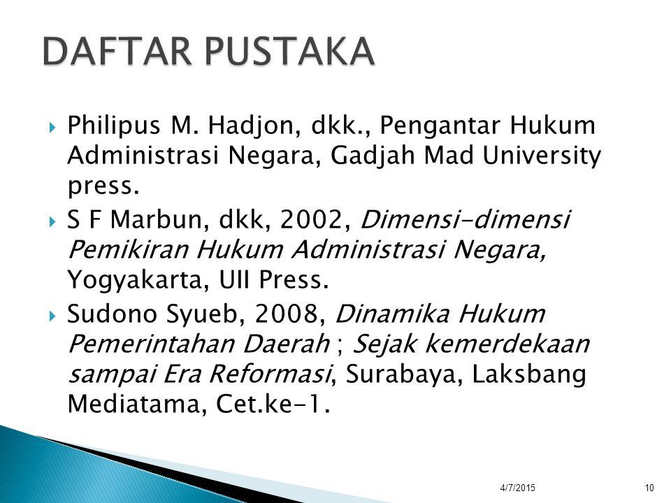 DAFTAR PUSTAKA Philipus M. Hadjon, dkk., Pengantar Hukum Administrasi Negara, Gadjah Mad University press.