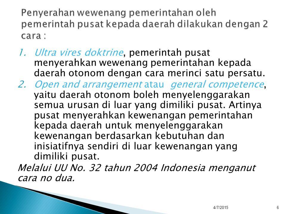 Melalui UU No. 32 tahun 2004 Indonesia menganut cara no dua.