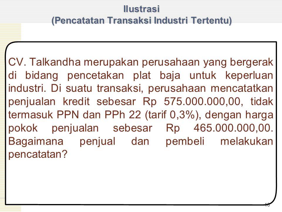 Ilustrasi (Pencatatan Transaksi Industri Tertentu)