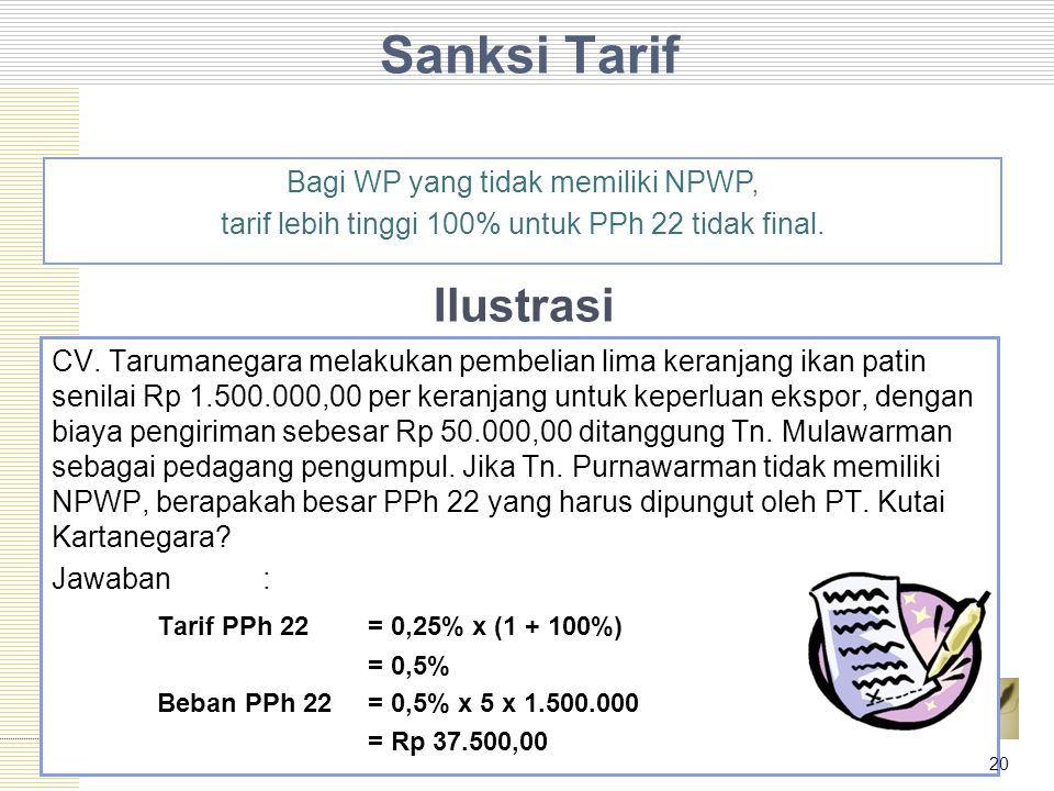 Sanksi Tarif Ilustrasi Tarif PPh 22 = 0,25% x (1 + 100%)