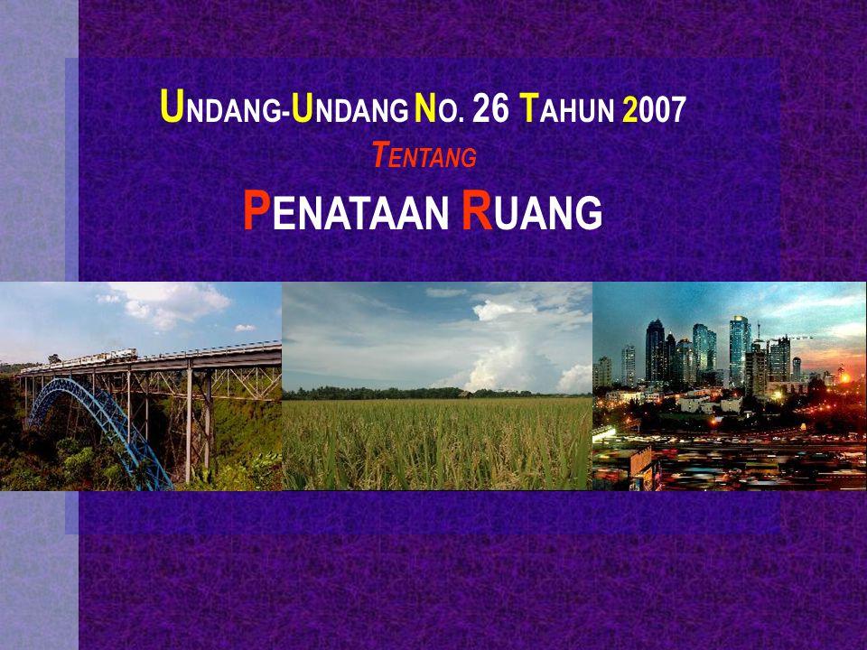UNDANG-UNDANG NO. 26 TAHUN 2007