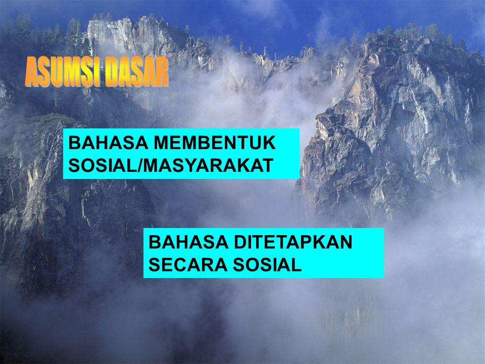 ASUMSI DASAR BAHASA MEMBENTUK SOSIAL/MASYARAKAT