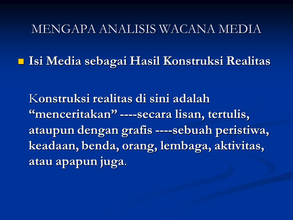MENGAPA ANALISIS WACANA MEDIA