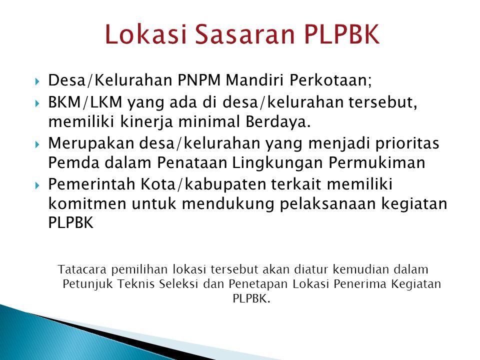 Lokasi Sasaran PLPBK Desa/Kelurahan PNPM Mandiri Perkotaan;