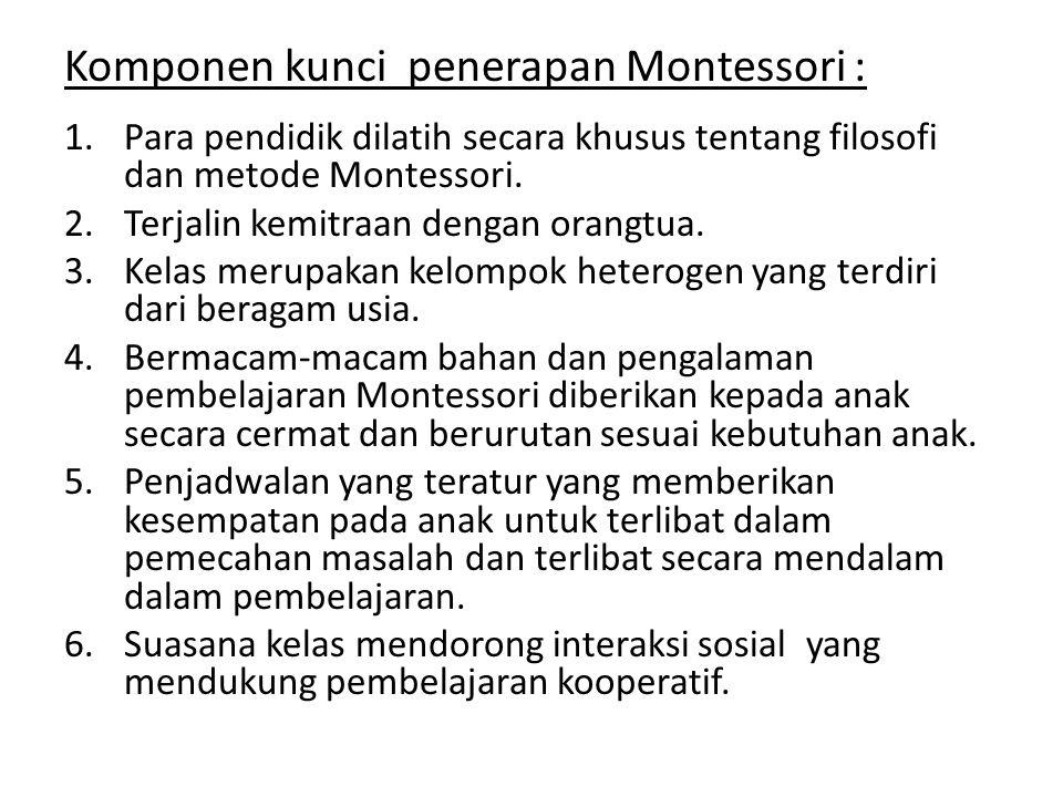 Komponen kunci penerapan Montessori :