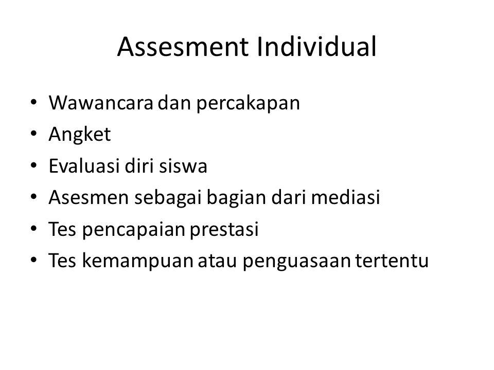 Assesment Individual Wawancara dan percakapan Angket