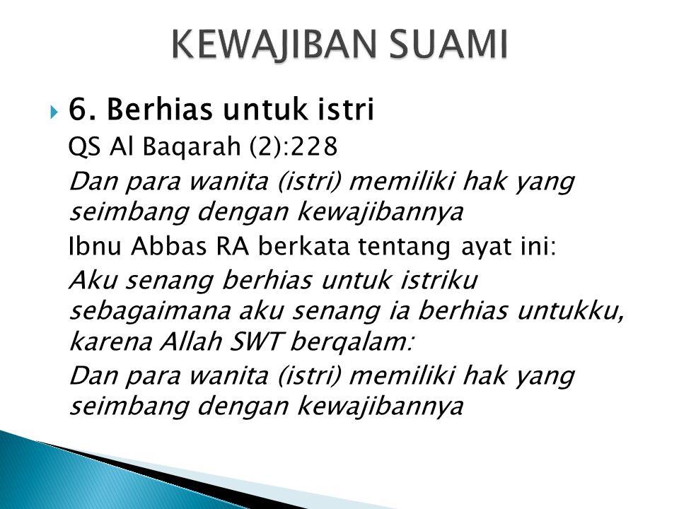KEWAJIBAN SUAMI 6. Berhias untuk istri QS Al Baqarah (2):228