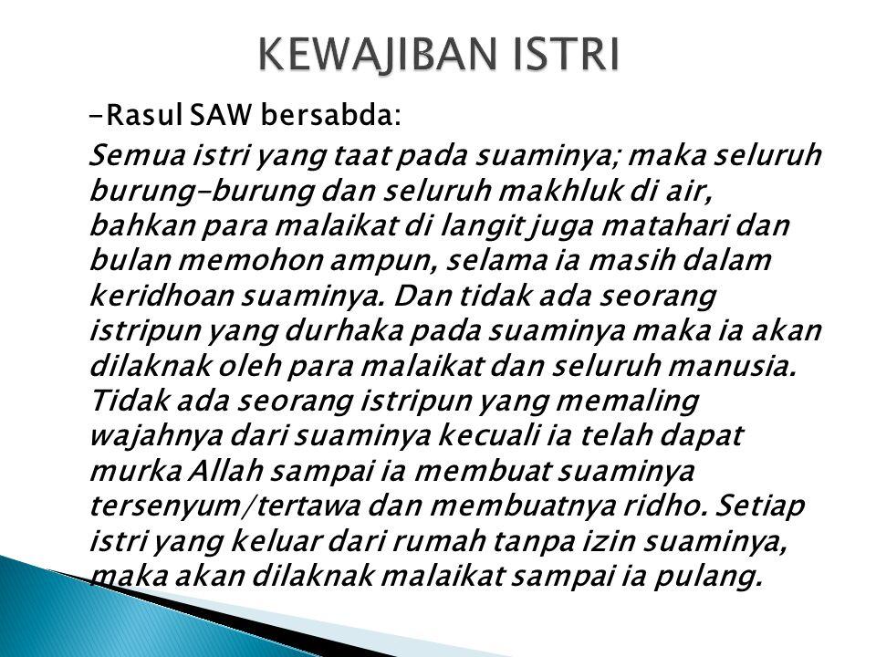 KEWAJIBAN ISTRI -Rasul SAW bersabda: