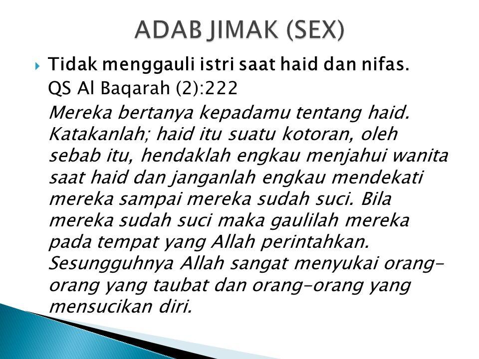 ADAB JIMAK (SEX) Tidak menggauli istri saat haid dan nifas.