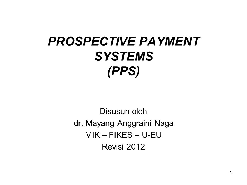 PROSPECTIVE PAYMENT SYSTEMS (PPS)