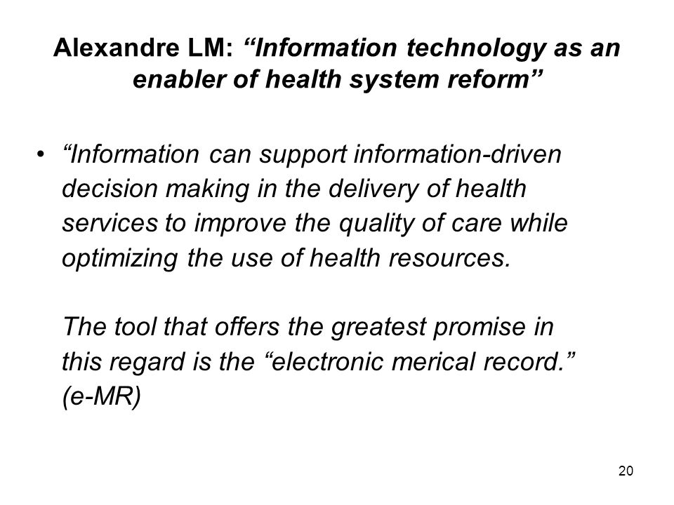 Alexandre LM: Information technology as an enabler of health system reform