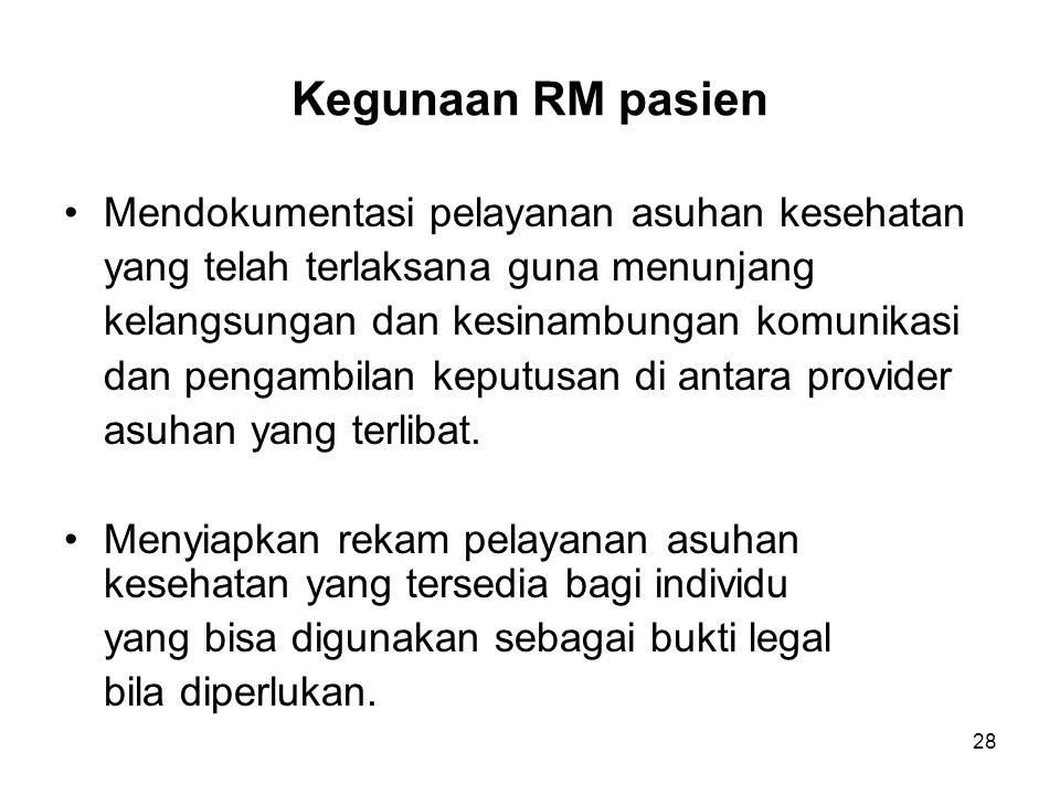 Kegunaan RM pasien Mendokumentasi pelayanan asuhan kesehatan
