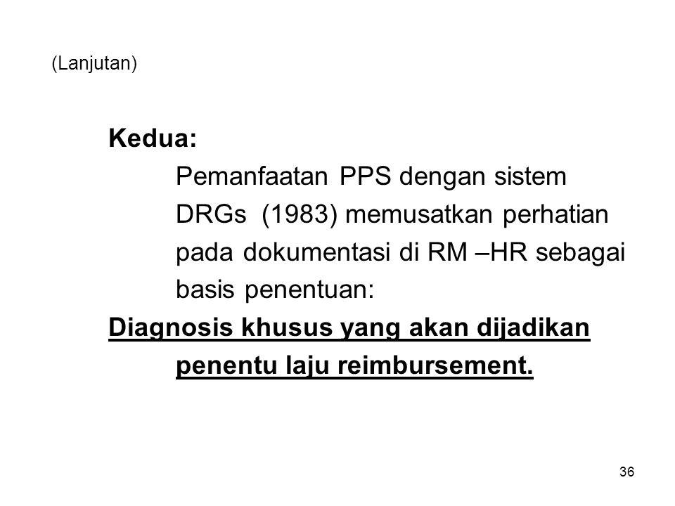 Pemanfaatan PPS dengan sistem DRGs (1983) memusatkan perhatian
