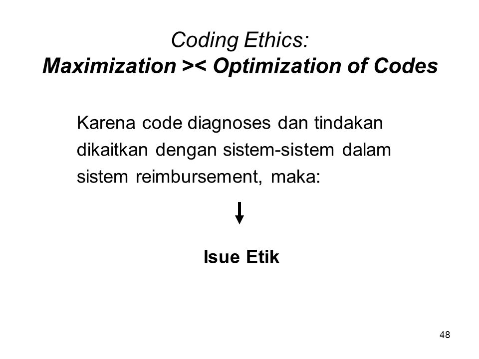 Coding Ethics: Maximization >< Optimization of Codes