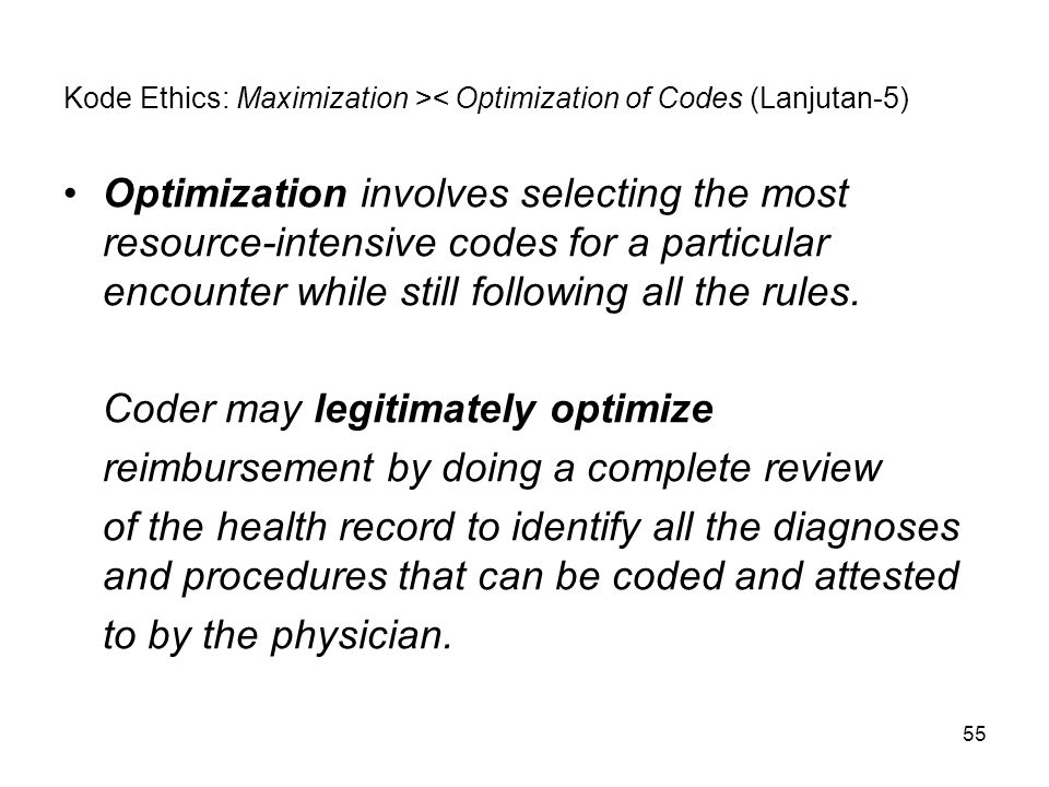 Kode Ethics: Maximization >< Optimization of Codes (Lanjutan-5)